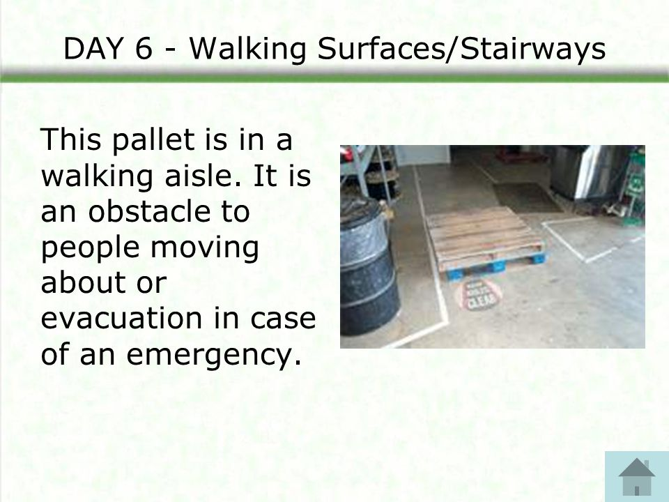 DAY 6 - Walking Surfaces/Stairways This pallet is in a walking aisle.