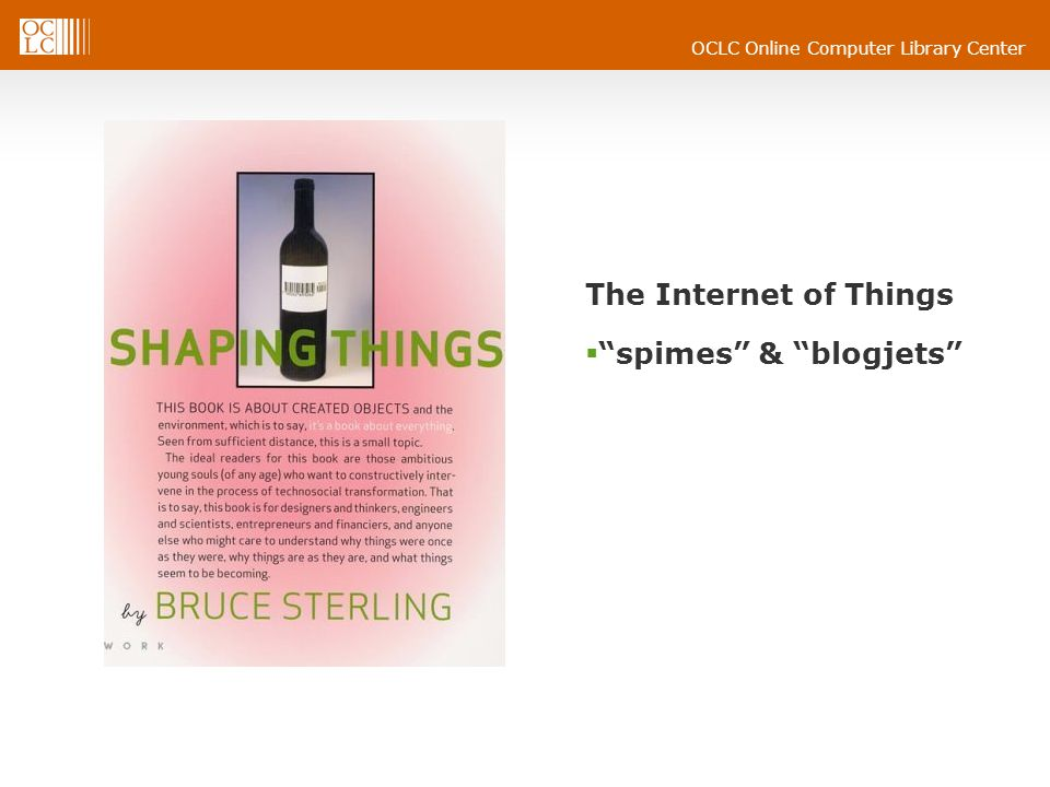 The Internet of Things  spimes & blogjets