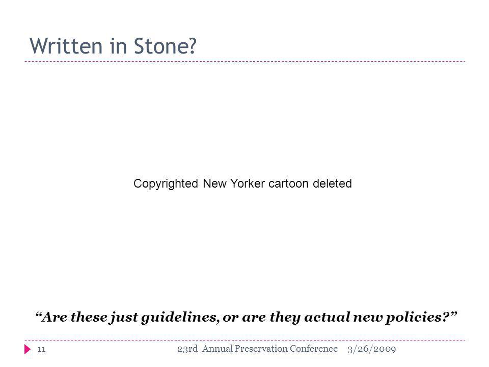 "Written in Stone? ""Are these just guidelines, or are they actual new policies?"" 113/26/200923rd Annual Preservation Conference Copyrighted New Yorker"