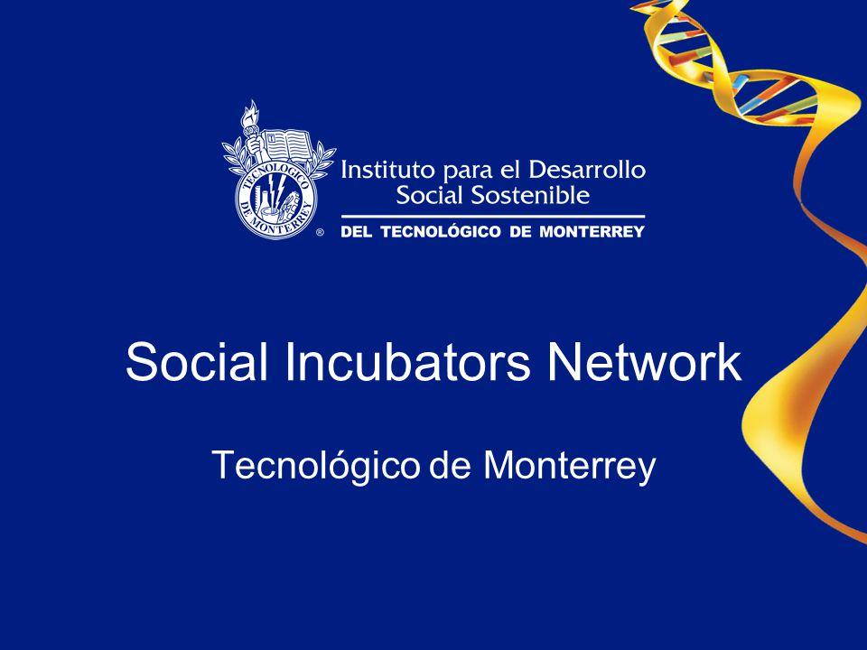 Social Incubators Network Tecnológico de Monterrey