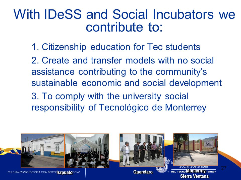 27 With IDeSS and Social Incubators we contribute to: 1.1.