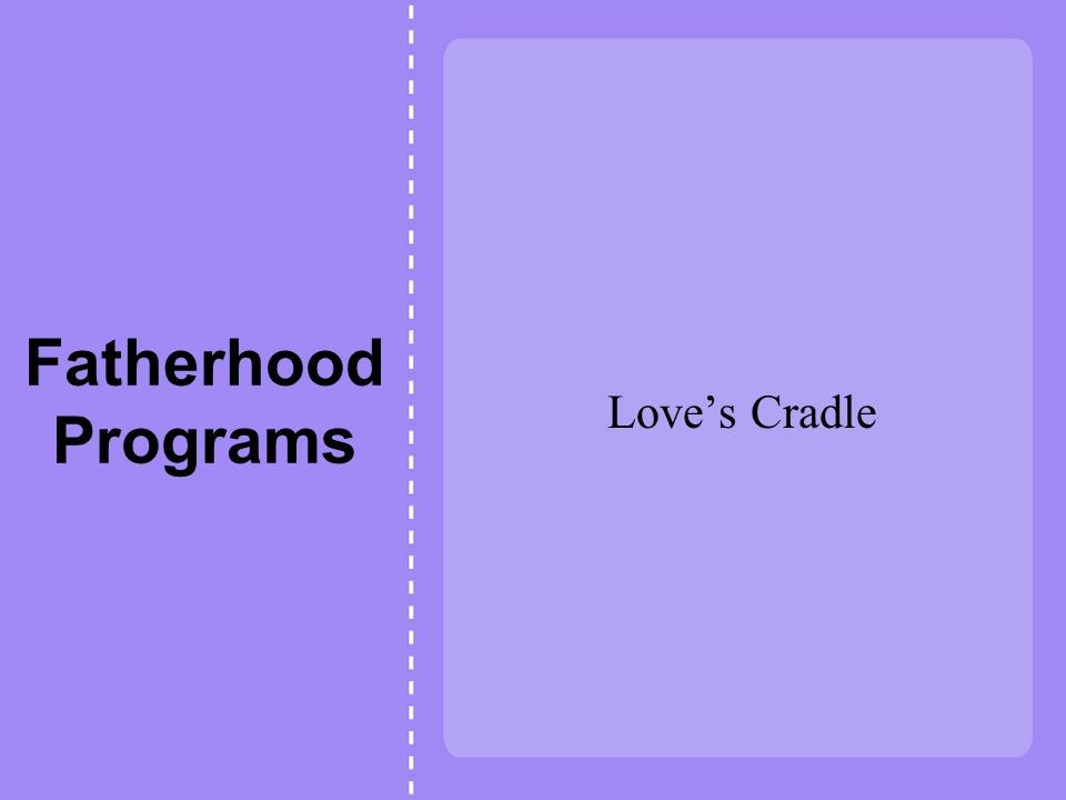 Fatherhood Programs Love's Cradle
