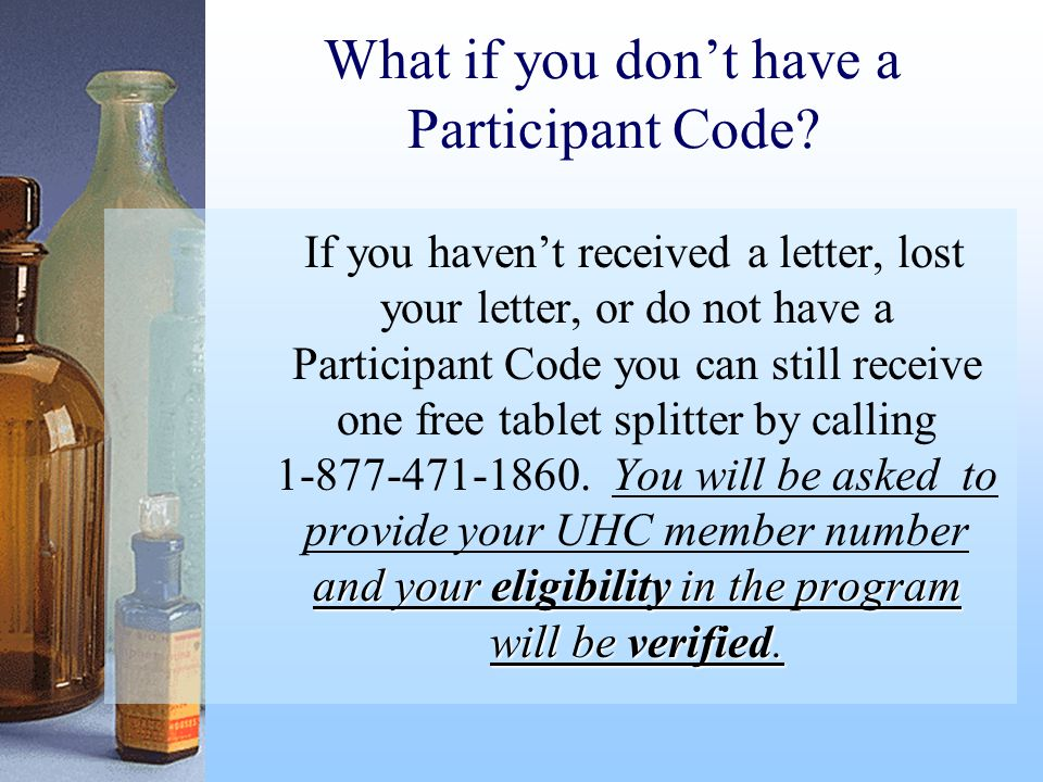 What if you don't have a Participant Code.and your eligibility in the program will be verified.