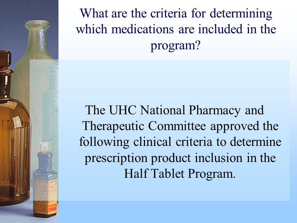 What are the criteria for determining which medications are included in the program.