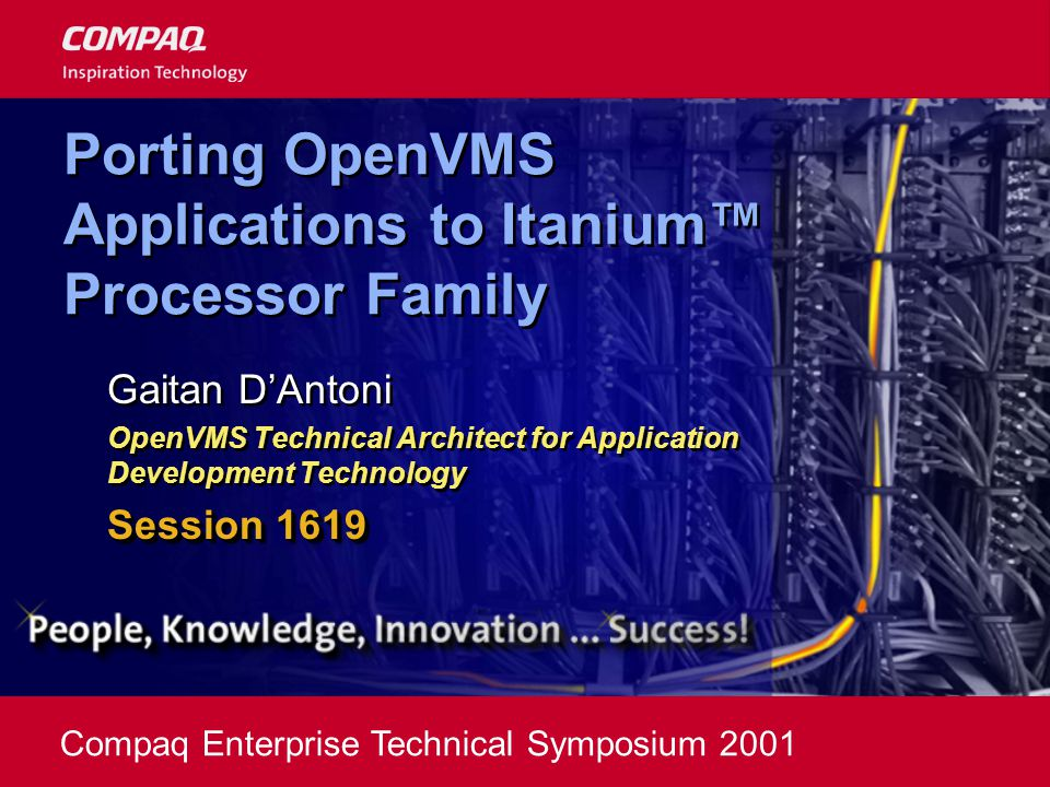 OutlineOutline  Introduction  Strategy and plans  OpenVMS compilers and tools  Key differences between Alpha and Itanium™ processor family  Moving your application to Itanium™ processor family  Q & A