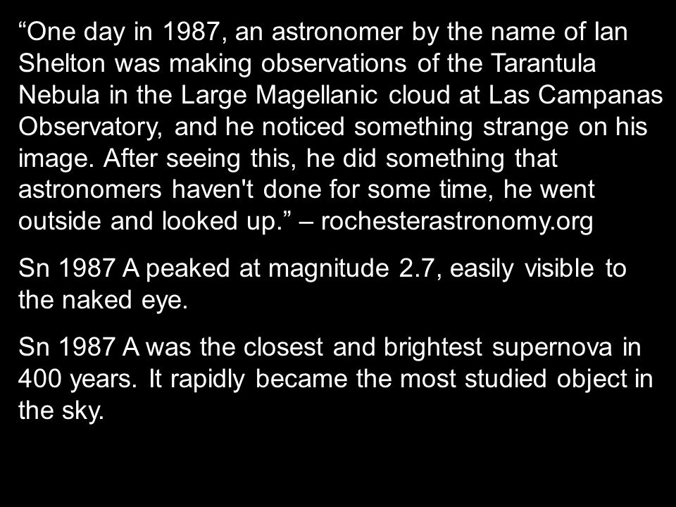 """""""One day in 1987, an astronomer by the name of Ian Shelton was making observations of the Tarantula Nebula in the Large Magellanic cloud at Las Campan"""