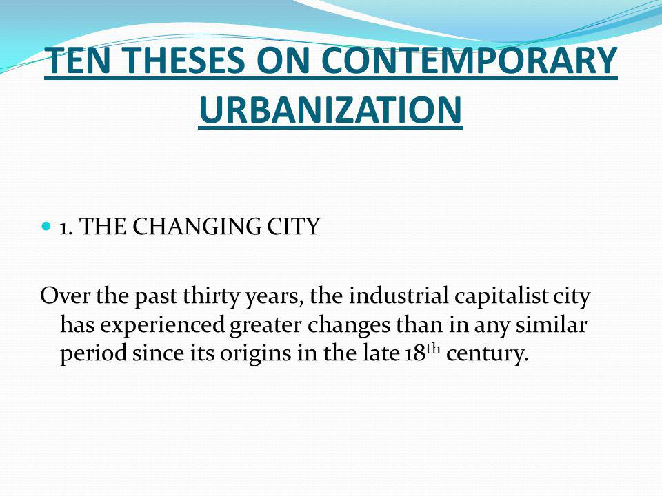 TEN THESES ON CONTEMPORARY URBANIZATION 1.