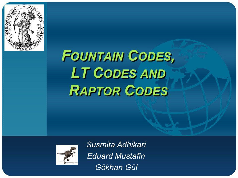 Company LOGO F OUNTAIN C ODES, LT C ODES AND R APTOR C ODES Susmita Adhikari Eduard Mustafin Gökhan Gül