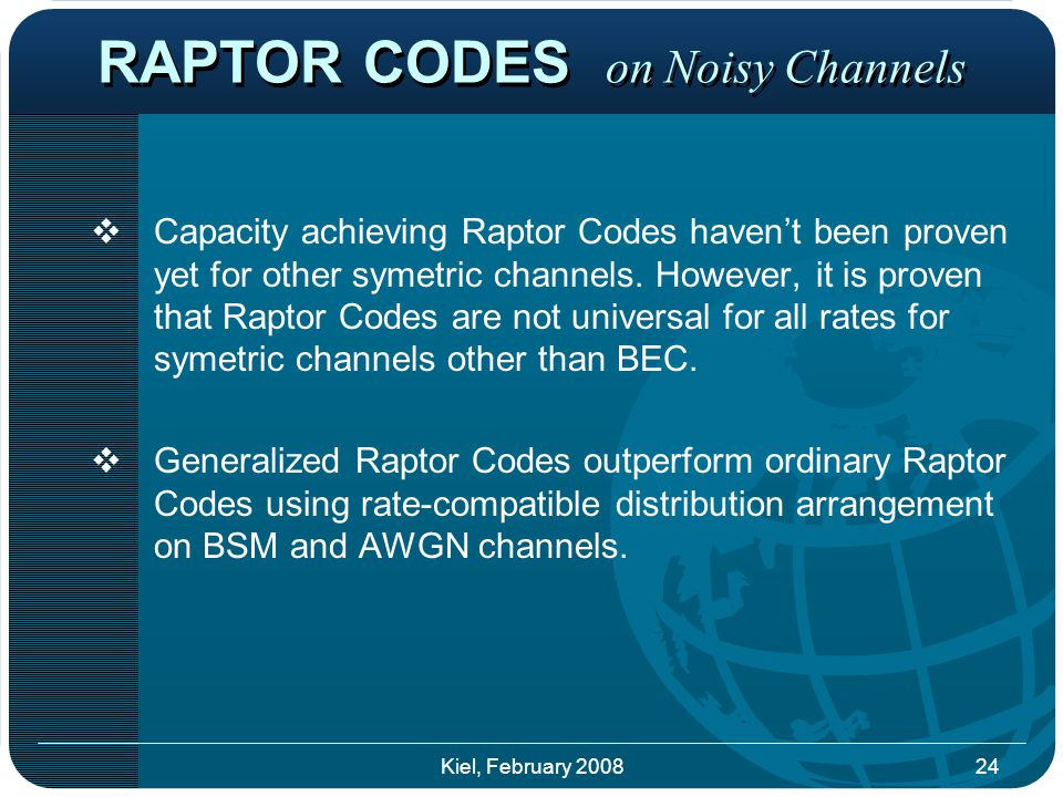  Capacity achieving Raptor Codes haven't been proven yet for other symetric channels.