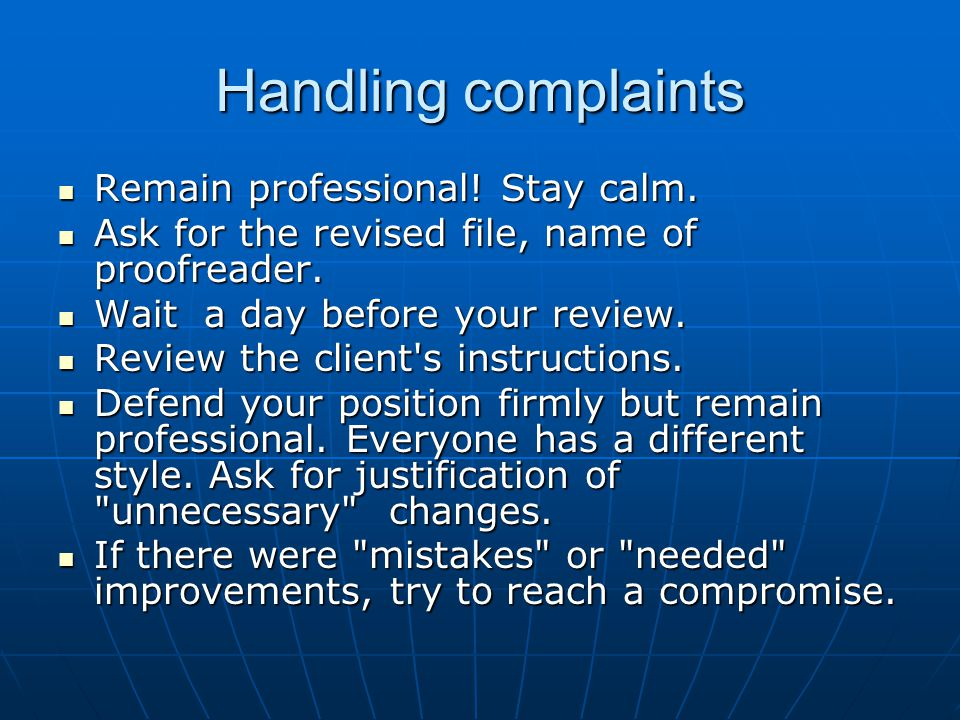 Handling complaints Remain professional. Stay calm.