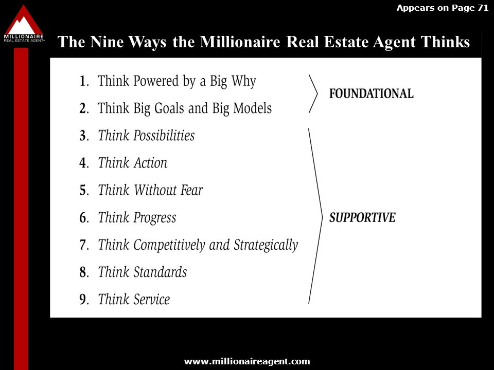 www.millionaireagent.com Appears on Page 71 The Nine Ways the Millionaire Real Estate Agent Thinks
