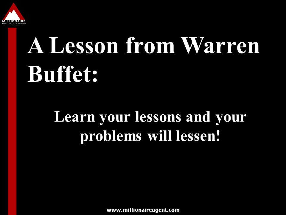 A Lesson from Warren Buffet: Learn your lessons and your problems will lessen!