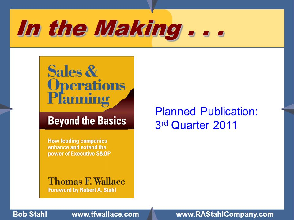 Bob Stahl www.tfwallace.com www.RAStahlCompany.com In the Making... Planned Publication: 3 rd Quarter 2011