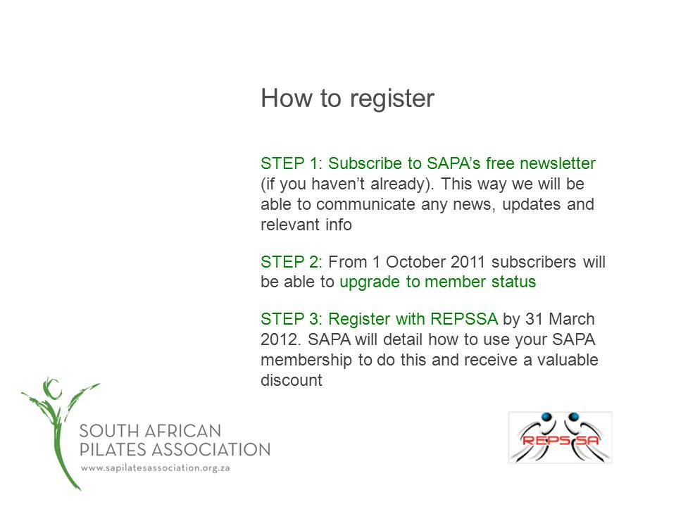 How to register STEP 1: Subscribe to SAPA's free newsletter (if you haven't already).