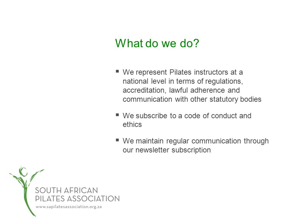 REPSSA and SAPA  SAPA is the Pilates arm of REPSSA  SAPA assists REPSSA in all things Pilates in South Africa  SAPA manages the Continuing Professional Development (CPD) system for Pilates – accrediting short courses, workshops and other learning activities that meet certain minimum standards  SAPA does not accredit courses that result in qualifications.