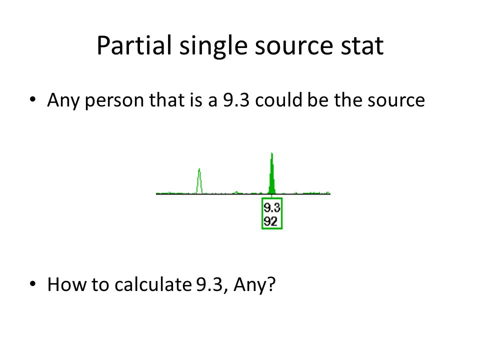 Partial single source stat Any person that is a 9.3 could be the source How to calculate 9.3, Any?
