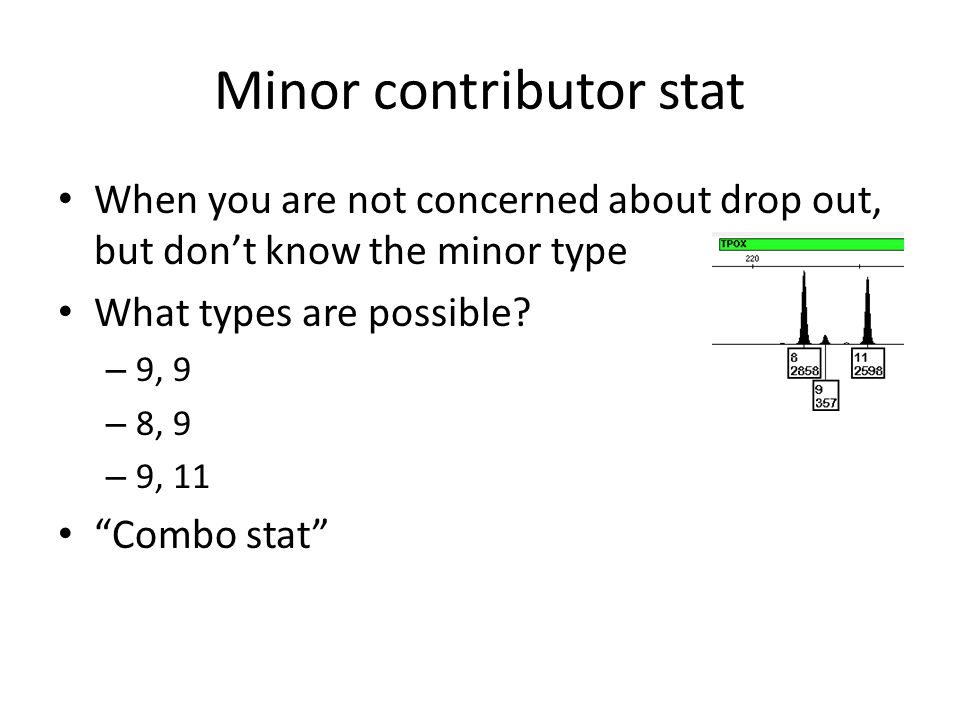 """Minor contributor stat When you are not concerned about drop out, but don't know the minor type What types are possible? – 9, 9 – 8, 9 – 9, 11 """"Combo"""
