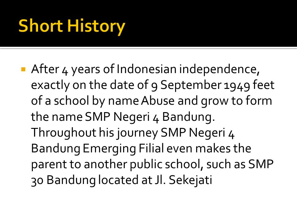  After 4 years of Indonesian independence, exactly on the date of 9 September 1949 feet of a school by name Abuse and grow to form the name SMP Neger