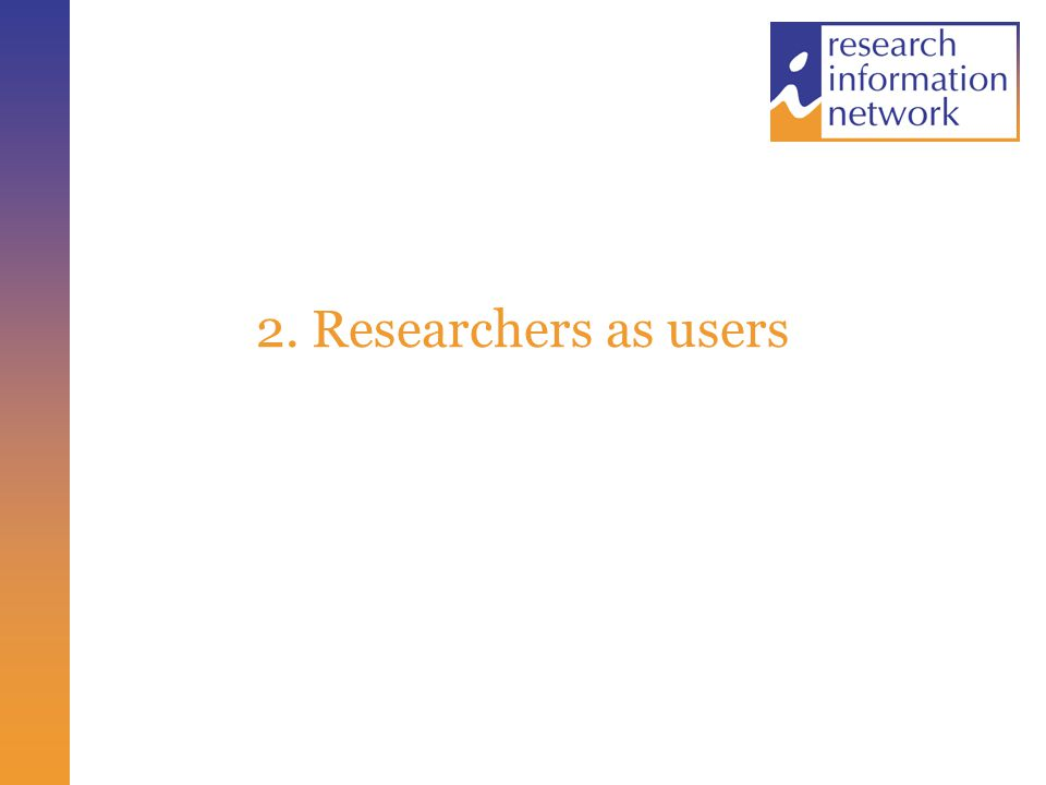 2. Researchers as users