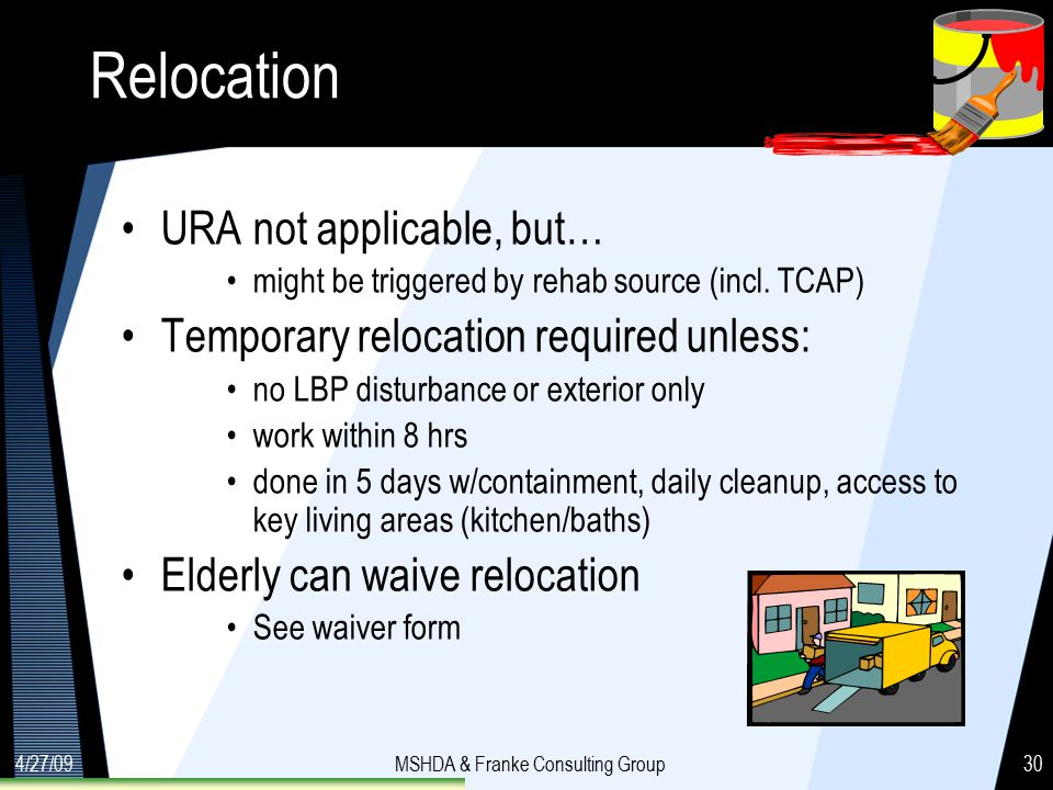 4/27/09MSHDA & Franke Consulting Group30 Relocation URA not applicable, but… might be triggered by rehab source (incl.