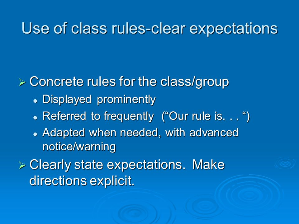 """Use of class rules-clear expectations  Concrete rules for the class/group Displayed prominently Displayed prominently Referred to frequently (""""Our ru"""