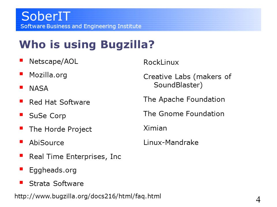 SoberIT Software Business and Engineering Institute 4 Who is using Bugzilla.