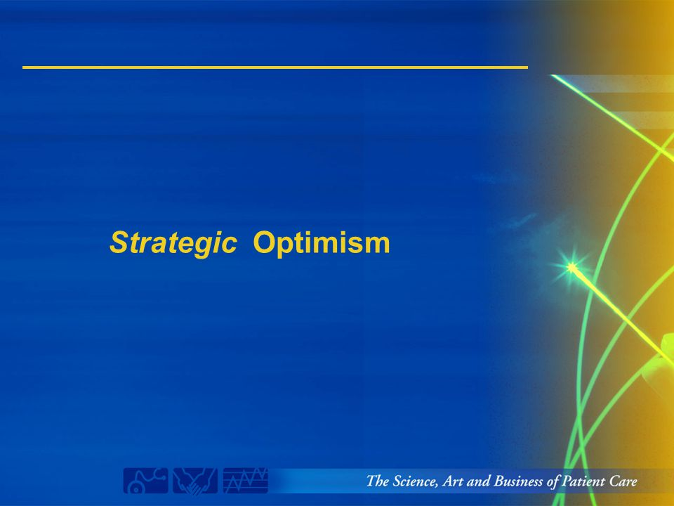 Strategic Optimism