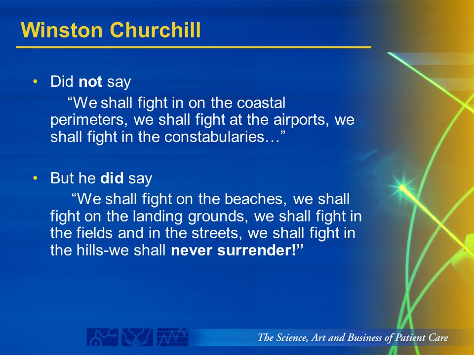 "Winston Churchill Did not say ""We shall fight in on the coastal perimeters, we shall fight at the airports, we shall fight in the constabularies…"" But"