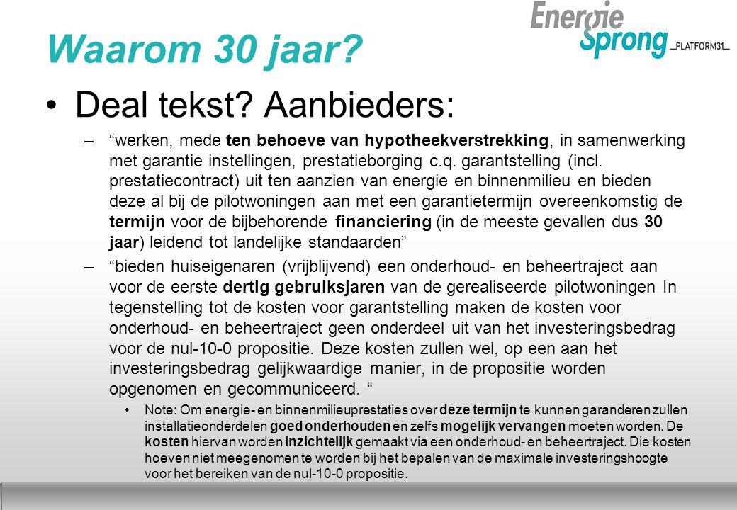 """Najaar 2012 Waarom 30 jaar? Deal tekst? Aanbieders: –""""werken, mede ten behoeve van hypotheekverstrekking, in samenwerking met garantie instellingen, p"""