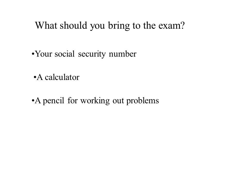 What should you bring to the exam.