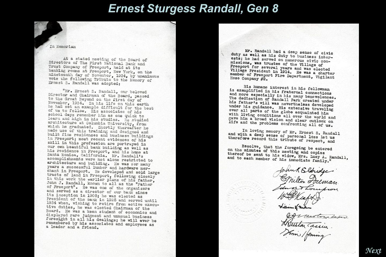 NextPrev. Ernest Sturgess Randall, Gen 8 Ernest Sturgess Randall was born in Brooklyn and died in Freeport, LI. He lived in Freeport, LI where he was