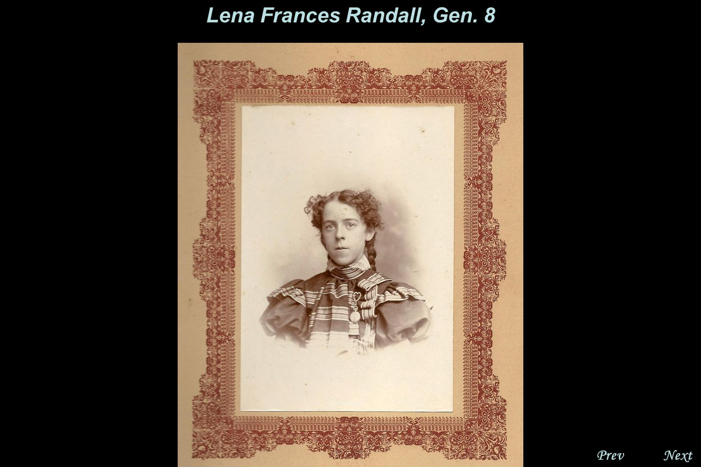 NextPrev. Lena Frances Randall, Gen. 8 Lena's class picture, 1892. She is in the 1 st row, 6 th from your left.