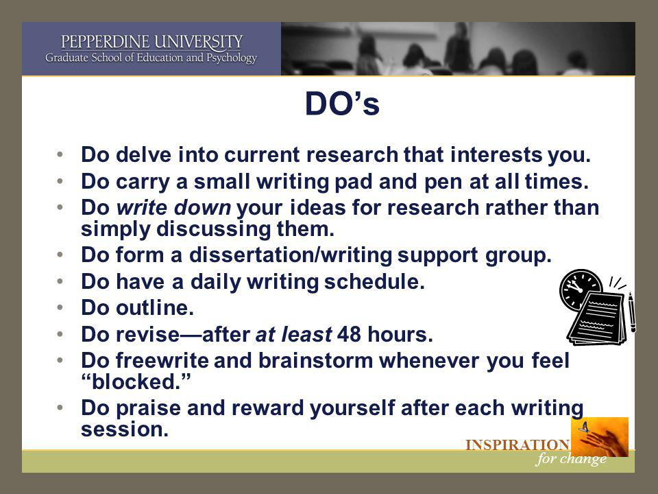 INSPIRATION for change DO's Do delve into current research that interests you.
