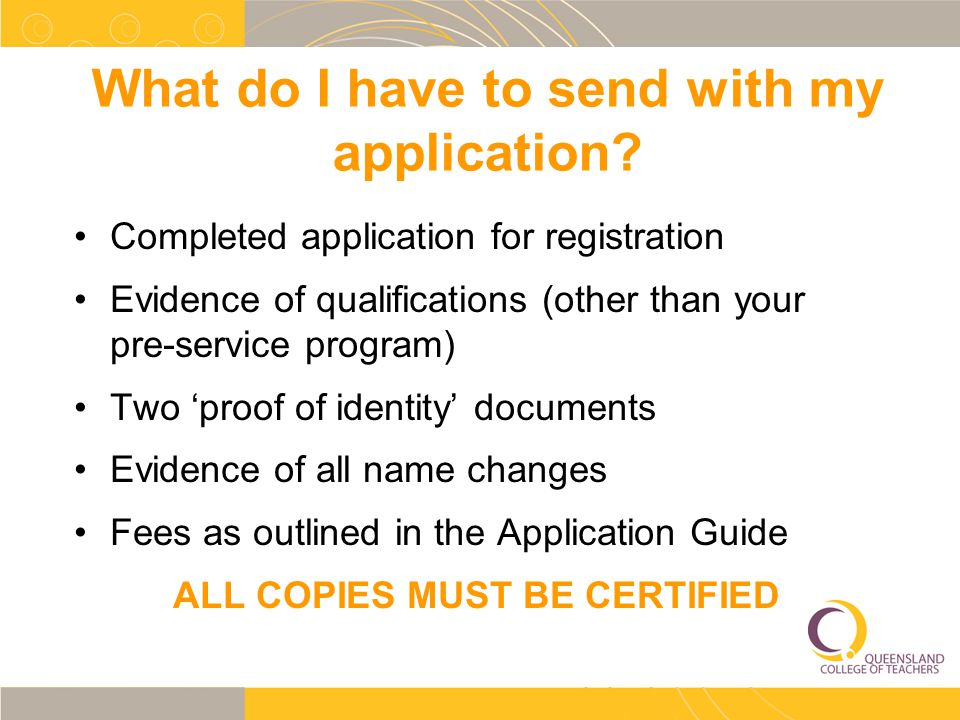 What do I have to send with my application? Completed application for registration Evidence of qualifications (other than your pre-service program) Tw