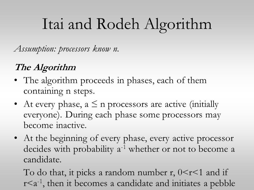 Itai and Rodeh Algorithm Assumption: processors know n.