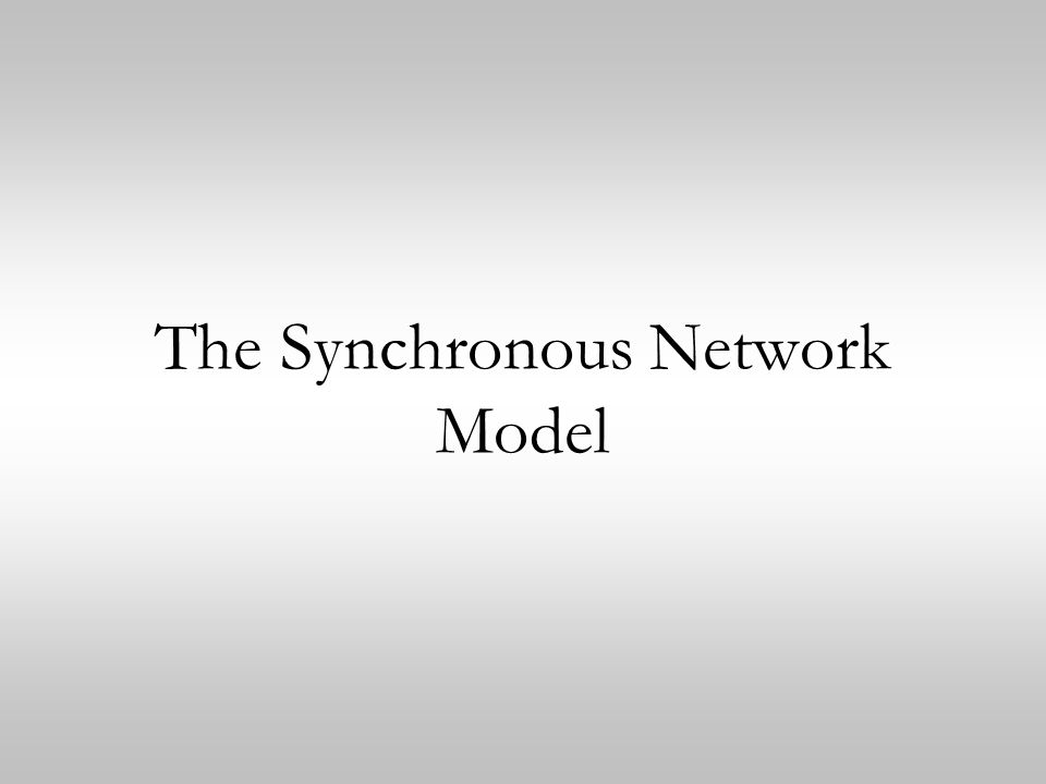 The Synchronous Network Model