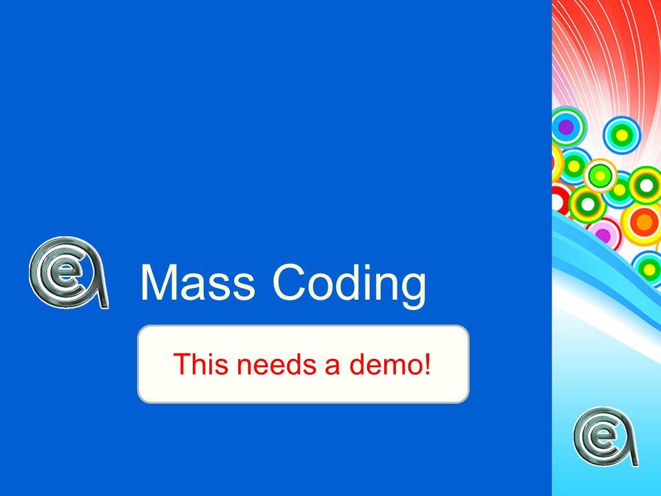 Mass Coding This needs a demo!