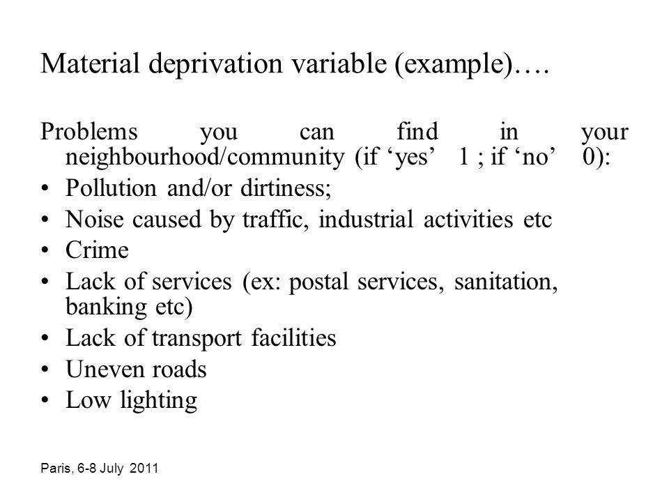 Paris, 6-8 July 2011 Material deprivation variable (example)….