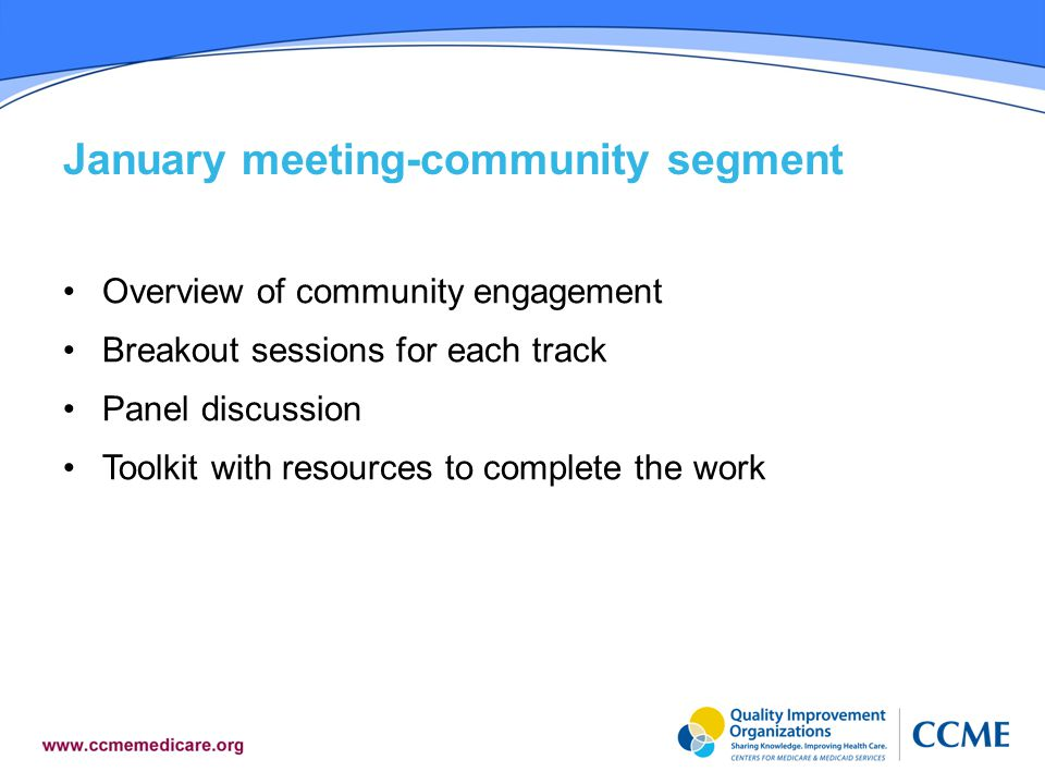 January meeting-community segment Overview of community engagement Breakout sessions for each track Panel discussion Toolkit with resources to complete the work