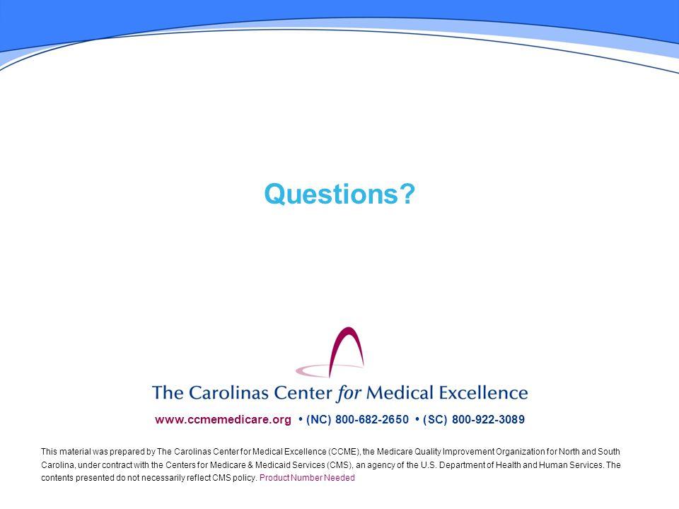 www.ccmemedicare.org (NC) 800-682-2650 (SC) 800-922-3089 Questions.