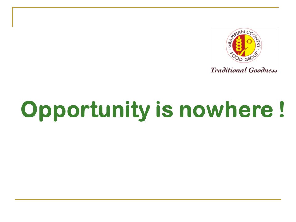 Opportunity is nowhere !