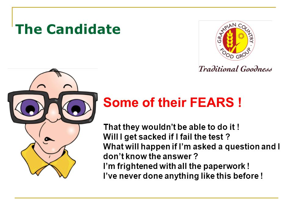 The Candidate Some of their FEARS . That they wouldn't be able to do it .