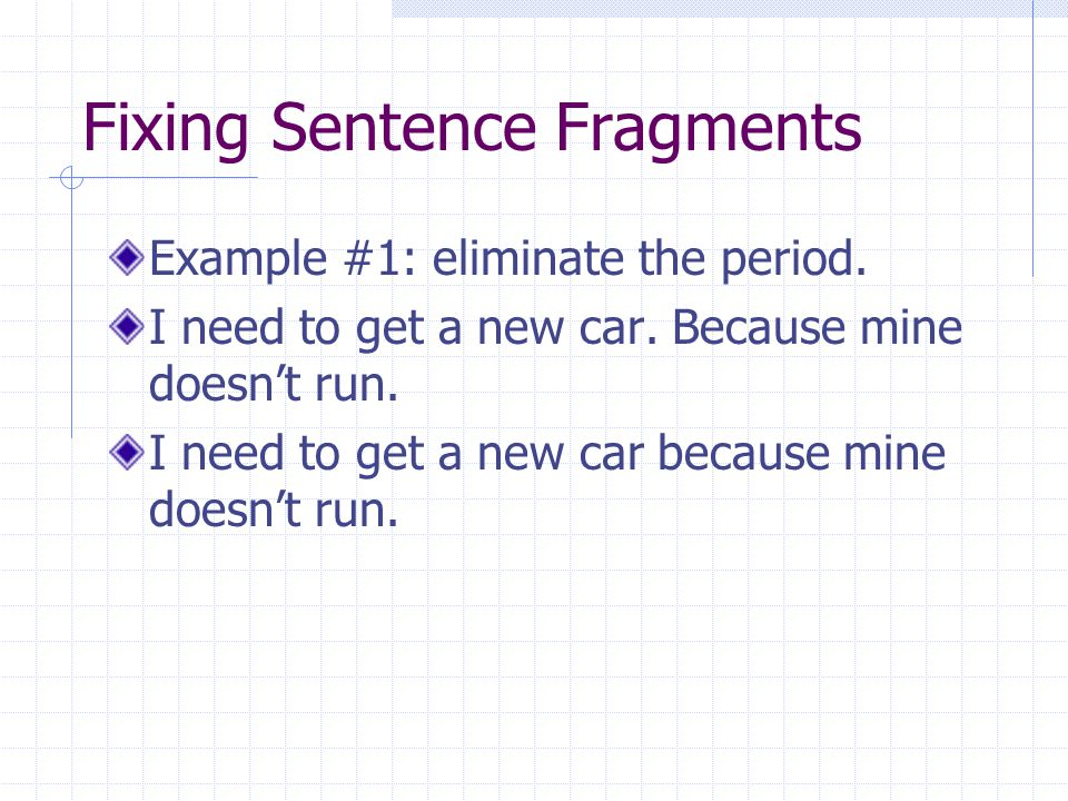 Fixing Sentence Fragments Example #2: add a comma.
