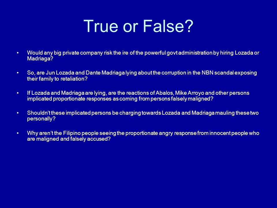 True or False? Would any big private company risk the ire of the powerful govt administration by hiring Lozada or Madriaga? So, are Jun Lozada and Dan