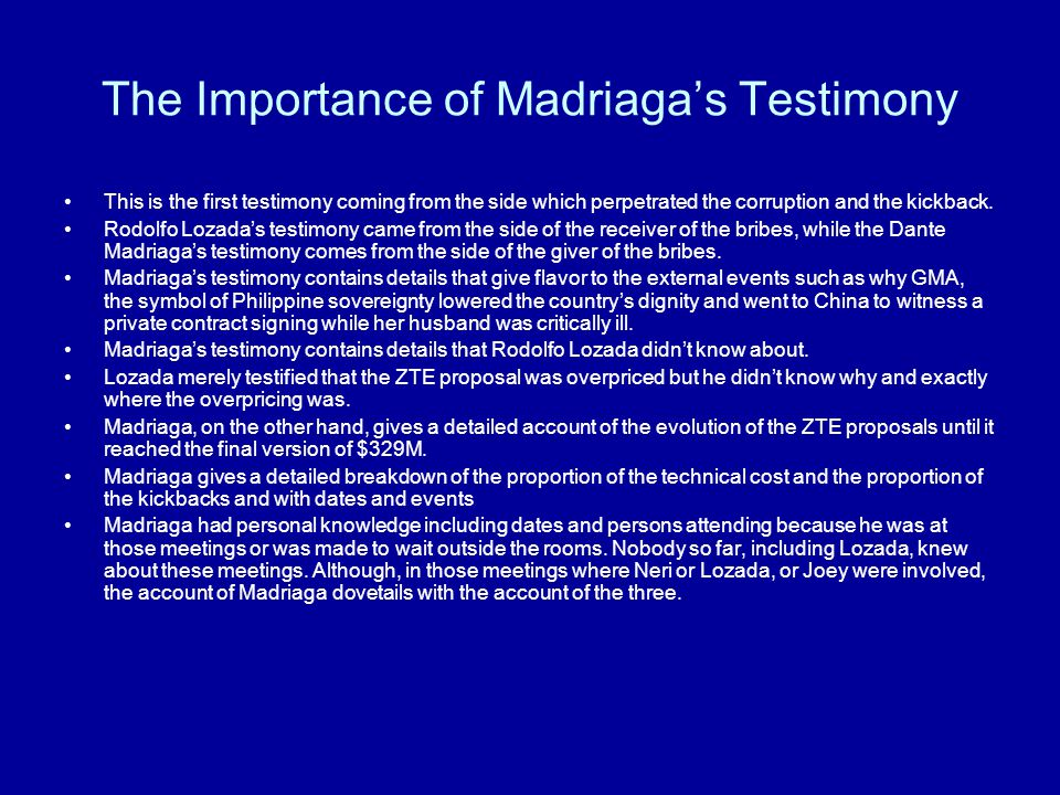 The Importance of Madriaga's Testimony Madriaga was the one who personally supervised the design of the ZTE proposal from a technical side.