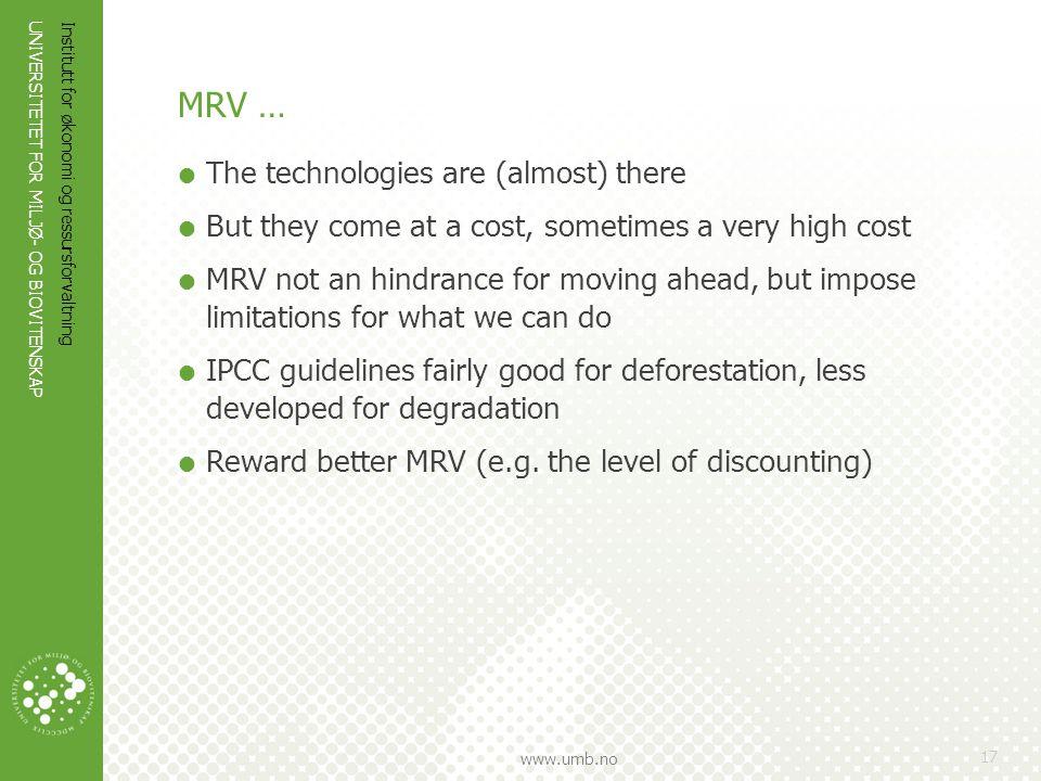 UNIVERSITETET FOR MILJØ- OG BIOVITENSKAP www.umb.no Institutt for økonomi og ressursforvaltning 17 MRV …  The technologies are (almost) there  But t