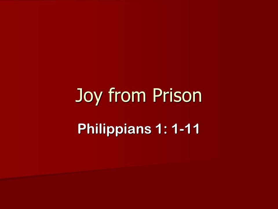 Joy from Prison Philippians 1: 1-11