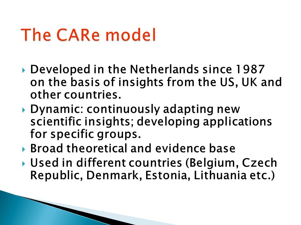  Developed in the Netherlands since 1987 on the basis of insights from the US, UK and other countries.