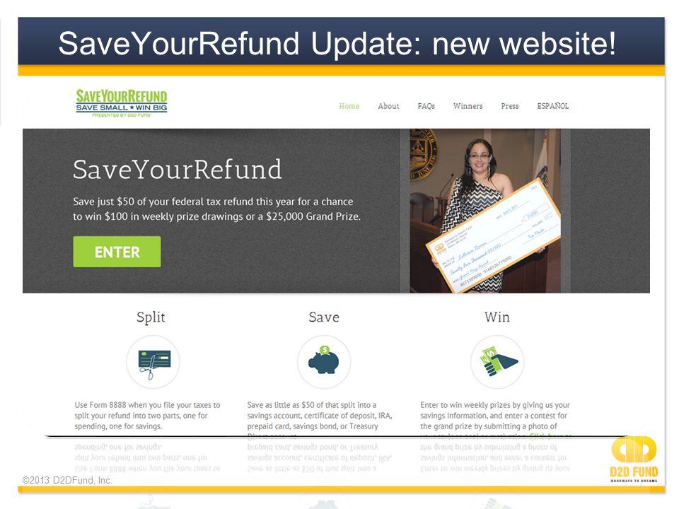 ©2013 D2DFund, Inc. SaveYourRefund Update: new website!