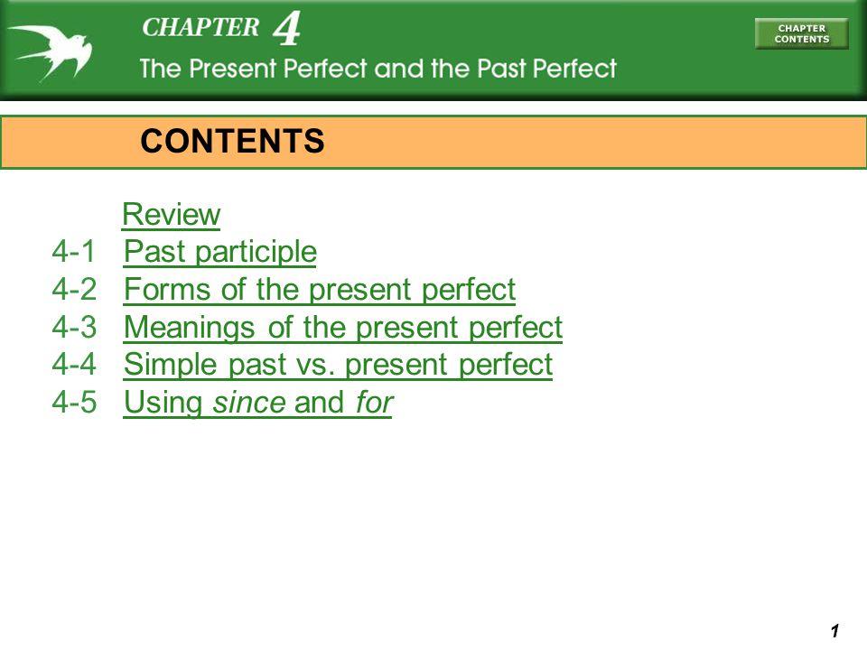 1 Review 4-1 Past participlePast participle 4-2 Forms of the present perfectForms of the present perfect 4-3 Meanings of the present perfectMeanings o